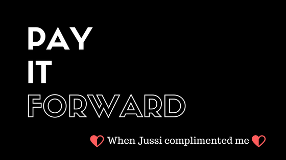 pay it forward - when Jussi complimented me