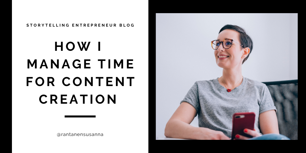 Time management for my own content creation @rantanensusanna